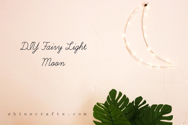 How To Make A DIY Fairy Light Crescent Moon